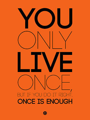 Inspirational Digital Art - You Only Live Once Poster Orange by Naxart Studio