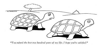 Turtle Drawing - You Ruined The Best Two Hundred Years Of My Life by Otto Soglow