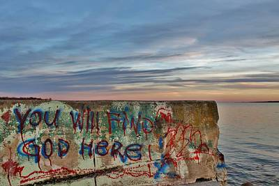 Photograph - You Will Find God Here by CJ Rhilinger