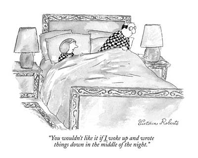Pad Drawing - You Wouldn't Like It If I Woke Up And Wrote by Victoria Roberts