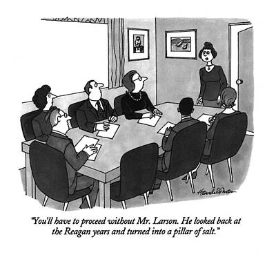 Boardroom Drawing - You'll Have To Proceed Without Mr. Larson by J.B. Handelsman