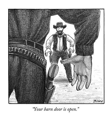 Zipper Drawing - Your Barn Door Is Open by Harry Bliss