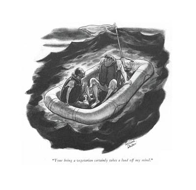 Sea Food Drawing - Your Being A Vegetarian Certainly Takes A Load by Richard Decker