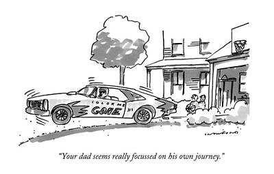 Other Automobiles Drawing - Your Dad Seems Really Focussed On His Own Journey by Michael Crawford