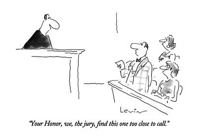 1996 Drawing - Your Honor, We, The Jury, Find This One Too Close by Arnie Levin