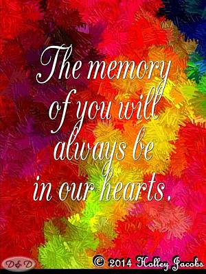 Mixed Media - Your Memory Is Always In Our Hearts by Holley Jacobs