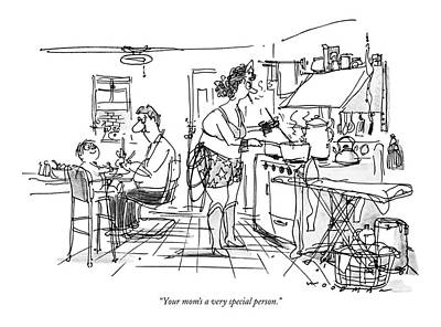 Father Drawing - Your Mom's A Very Special Person by Bill Woodman