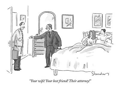 Your Wife! Your Best Friend! Their Attorney! Art Print by Danny Shanahan