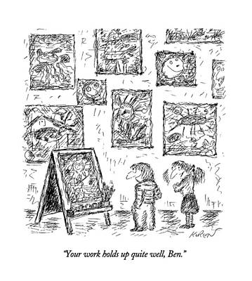 Your Work Holds Up Quite Well Art Print by Edward Koren