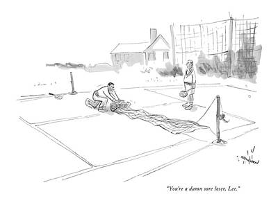 Tennis Drawing - You're A Damn Sore Loser by James Stevenson