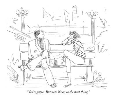 Park Benches Drawing - You're Great.  But Now It's On To The Next Thing by Richard Cline