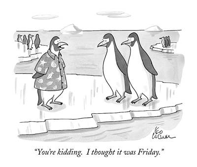 Normal Drawing - You're Kidding. I Thought It Was Friday by Leo Cullum