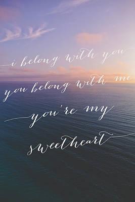 My Ocean Photograph - You're My Sweetheart by Ariane Moshayedi