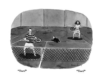 Tennis Drawing - Yours! Yours! by Danny Shanahan