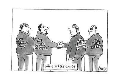 Gang Drawing - Yuppie Street Gangs by Jack Ziegler