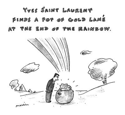 Gold Lame Drawing - Yves Saint Laurent Finds Pot Of Gold Lame by Michael Maslin