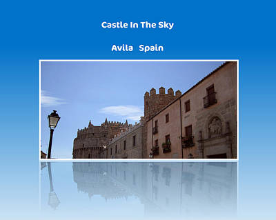 Photograph - Avila Castle In The Sky by John Shiron