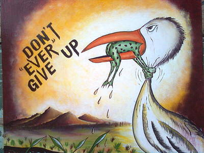 Dont Ever Give Up Art Print by Kchris Osuji