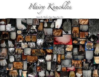 Photograph - Hairy Knuckles by Susan Herber