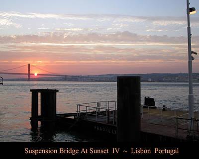 Photograph - Lisbon Suspension Bridge At Sunset Iv Portugal by John Shiron