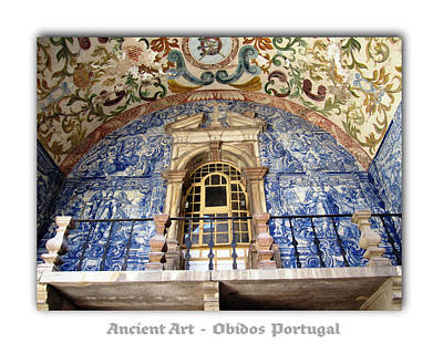 Photograph - Obidos Ancient Art Portugal by John Shiron