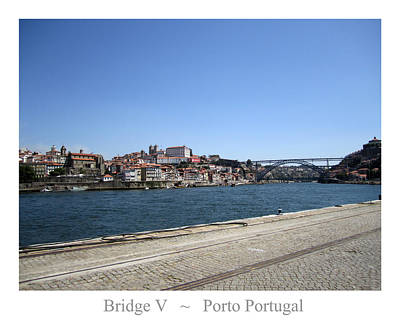 Photograph - Porto Bridge V Portugal by John Shiron