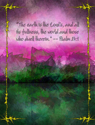 The Earth Is The Lord's Art Print by Christopher Gaston