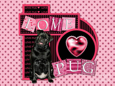 Pug Digital Art - Valentines - Sweetest Day - Love Pug by Renae Laughner