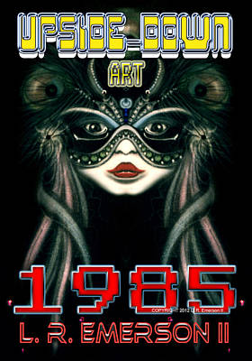 1985 Upside Down Art Or Masg Art By L R Emerson II Art Print by L R Emerson II