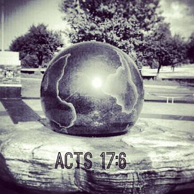 Acts 17:6 #bible #motivation Art Print by Kel Hill