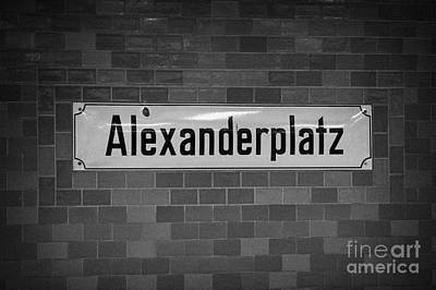 U-bahn Photograph - Alexanderplatz Berlin U-bahn Underground Railway Station Name Plates Germany by Joe Fox