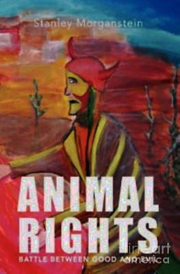Painting - Animal Rights Published Book Cover by Stanley Morganstein