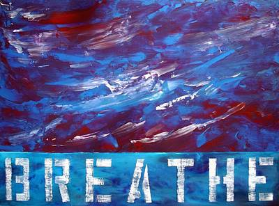 Red White And Blue Mixed Media - B R E A T H E  by Holly Anderson