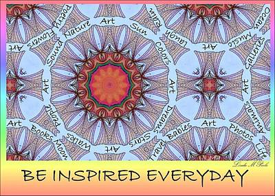Be Inspired Everyday Art Print by Linda M Poole