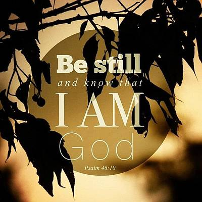 ✨be Still And Know That I Am God Art Print