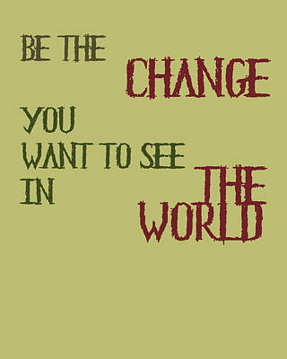 Be The Change Art Print
