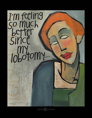 Mental Painting - Better Since Lobotomy by Tim Nyberg