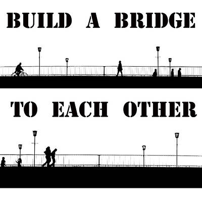 Bw Painting - Build A Bridge To Each Other by Steve K