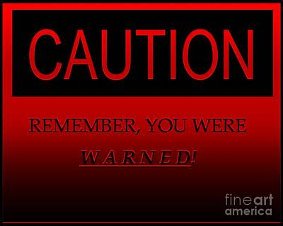 Digital Art - Caution by Dale   Ford