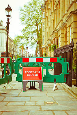 Temporary Photograph - Closed Footpath by Tom Gowanlock
