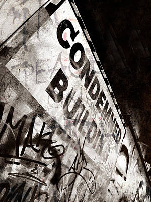 Photograph - Condemned Building by Tara Turner