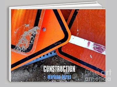 Photograph - Construction  Abstract Photography Book by Marlene Burns