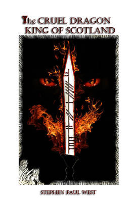 Cruel Dragon King Of Scotland Art Print by Stephen Paul West