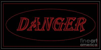 Digital Art - Danger by Dale   Ford