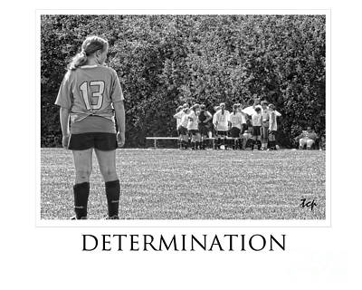 Photograph - Determination by Traci Cottingham