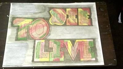 Die To Live Art Print