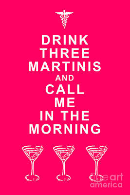 Drink Three Martinis And Call Me In The Morning - Pink Art Print by Wingsdomain Art and Photography