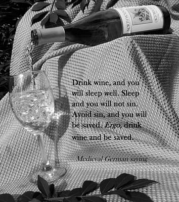 Drink Wine And You Will Sleep  Bw Art Print by Christopher Kerby