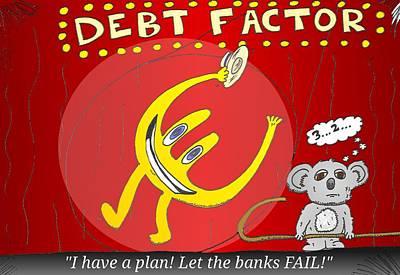Debt Mixed Media - Euroman Stars In Debtfactor by OptionsClick BlogArt