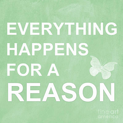 Everything For A Reason Print by Linda Woods